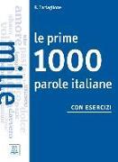 Cover-Bild zu Le prime 1000 parole italiane con esercizi. Livello elementare - pre-intermedio. Übungsbuch