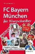Cover-Bild zu Bausenwein, Christoph: FC Bayern München für Klugscheißer