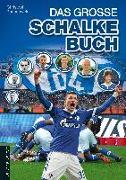 Cover-Bild zu Bausenwein, Christoph: Das große Schalke-Buch