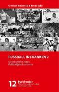 Cover-Bild zu Bausenwein, Christoph: Fußball in Franken 2