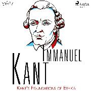Cover-Bild zu Kant, Immanuel: Kant's Foundations of Ethics (Audio Download)