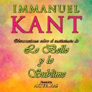 Cover-Bild zu Kant, Immanuel: Observaciones Sobre el Sentimiento de Lo Bello y Lo Sublime (Audio Download)