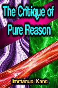 Cover-Bild zu Kant, Immanuel: The Critique of Pure Reason (eBook)