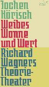 Cover-Bild zu Hörisch, Jochen: Weibes Wonne und Wert (eBook)