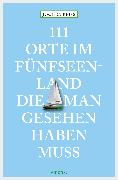 Cover-Bild zu Reiss, Jochen: 111 Orte im Fünfseenland, die man gesehen haben muss (eBook)