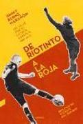 Cover-Bild zu Burns Maranon, Jimmy: de Riotinto a la Roja: Un Viaje Por el Futbol Espanol 1887-2012