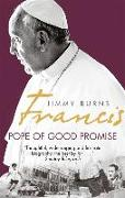 Cover-Bild zu Burns, Jimmy: Francis: Pope of Good Promise