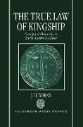 Cover-Bild zu Burns, Jimmy H.: The True Law of Kingship: Concepts of Monarchy in Early-Modern Scotland