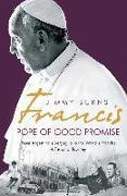Cover-Bild zu Burns, Jimmy: Francis: Pope of Good Promise (eBook)