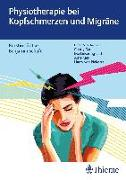 Cover-Bild zu Physiotherapie bei Kopfschmerzen und Migräne von Lüdtke, Kerstin (Hrsg.)