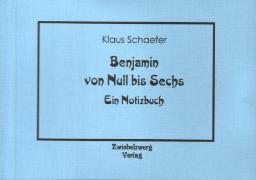 Cover-Bild zu Benjamin von Null bis Sechs (eBook) von Schaefer, Klaus