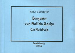 Cover-Bild zu Benjamin von Null bis Sechs von Schaefer, Klaus