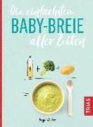 Cover-Bild zu Die einfachsten Babybreie aller Zeiten von Rieber, Dunja