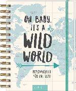 Cover-Bild zu Oh Baby, it's a wild world - Reisetagebuch / Erinnerungsbuch an eine schöne Reise - originelles Geschenk zur Hochzeit