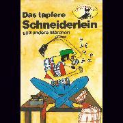 Cover-Bild zu eBook Gebrüder Grimm, Das tapfere Schneiderlein / Der Schatzgräber nach Johann Karl August Musäus