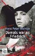 Cover-Bild zu Richter, Hans Peter: Damals war es Friedrich (eBook)