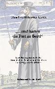 Cover-Bild zu Richter-Von Arnauld, Hans Peter: und hatten die Pest an Bord (eBook)