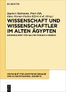 Cover-Bild zu Dils, Peter (Hrsg.): Wissenschaft und Wissenschaftler im Alten Ägypten (eBook)