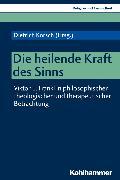 Cover-Bild zu Korsch, Dietrich (Beitr.): Die heilende Kraft des Sinns (eBook)