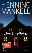 Cover-Bild zu Mankell, Henning: Der Verrückte (eBook)