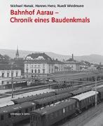 Cover-Bild zu Hanak, Michael: Bahnhof Aarau - Chronik eines Baudenkmals