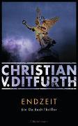 Cover-Bild zu Ditfurth, Christian v.: Endzeit