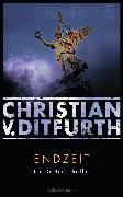 Cover-Bild zu Ditfurth, Christian: Endzeit (eBook)