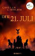 Cover-Bild zu v. Ditfurth, Christian: Der 21. Juli (eBook)
