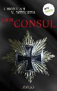 Cover-Bild zu v. Ditfurth, Christian: Der Consul (eBook)