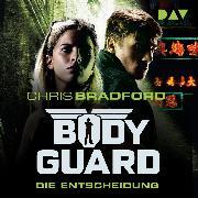 Cover-Bild zu Bodyguard - Teil 6: Die Entscheidung (Audio Download) von Bradford, Chris