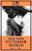 Cover-Bild zu 3 Books To Know Victorian Women (eBook) von Eliot, George