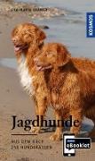 Cover-Bild zu KOSMOS eBooklet: Jagdhunde - Ursprung, Wesen, Haltung (eBook) von Krämer, Eva-Maria