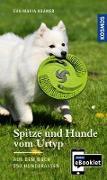 Cover-Bild zu KOSMOS eBooklet: Spitze und Hunde vom Urtyp - Ursprung, Wesen, Haltung (eBook) von Krämer, Eva-Maria