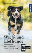 Cover-Bild zu KOSMOS eBooklet: Wach- und Hofhunde - Ursprung, Wesen, Haltung (eBook) von Krämer, Eva-Maria