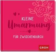 Cover-Bild zu Kleine Umarmung für zwischendurch von Groh Verlag