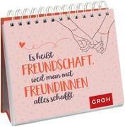 Cover-Bild zu Es heißt Freundschaft, weil man mit Freundinnen alles schafft von Groh Verlag