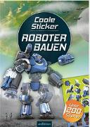 Cover-Bild zu Coole Sticker - Roboter bauen von Schumacher, Timo (Illustr.)