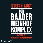 Cover-Bild zu Der Baader-Meinhof-Komplex. Feature mit Original-Tondokumenten (Audio Download) von Aust, Stefan