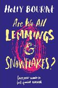 Cover-Bild zu Are We All Lemmings & Snowflakes? (eBook) von Bourne, Holly