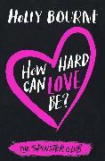 Cover-Bild zu How hard can love be? (eBook) von Bourne, Holly