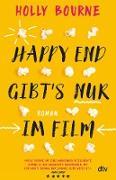 Cover-Bild zu Happy End gibt's nur im Film (eBook) von Bourne, Holly
