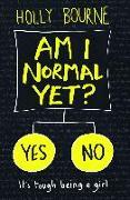Cover-Bild zu Am I Normal Yet? von Bourne, Holly