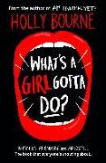 Cover-Bild zu What's a Girl Gotta Do? von Bourne, Holly