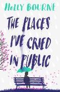 Cover-Bild zu The Places I've Cried in Public (eBook) von Bourne, Holly