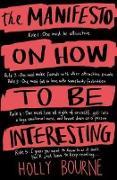 Cover-Bild zu The Manifesto on How to be Interesting von Bourne, Holly