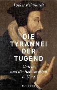 Cover-Bild zu Die Tyrannei der Tugend (eBook) von Reinhardt, Volker
