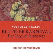 Cover-Bild zu Blutiger Karneval (Ungekürzt) (Audio Download) von Reinhardt, Volker