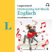 Cover-Bild zu Langenscheidt Hörtraining mit Musik Englisch (Audio Download) von Beckerman, Howard