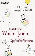 Cover-Bild zu Das kleine Wörterbuch für Optimist*innen (eBook) von Langenscheidt, Florian