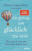 Cover-Bild zu Alt genug, um glücklich zu sein von Langenscheidt, Florian